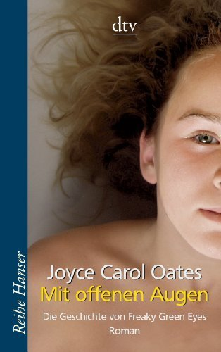 Mit offenen Augen: Die Geschichte von Freaky Green Eyes von Oates. Joyce Carol (2007) Taschenbuch