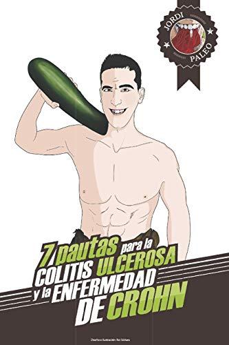 Cómo tratar la colitis ulcerosa y la enfermedad de Crohn: Las 7 pautas de Jordi Paleo (Spanish Edit