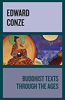 Buddhist Texts Through the Ages by [Edward Conze, I. B. Horner, D. Snellgrove, A. Waley]