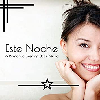Este Noche - A Romantic Evening Jazz Music