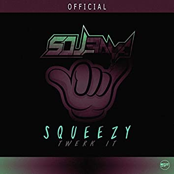 Squeezy Twerk It (feat. Ans)