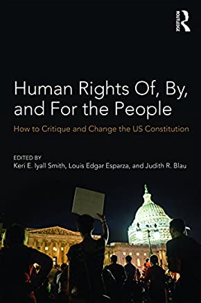 Human Rights Of, By, and For the People: How to Critique and Change the US Constitution (English Edition)