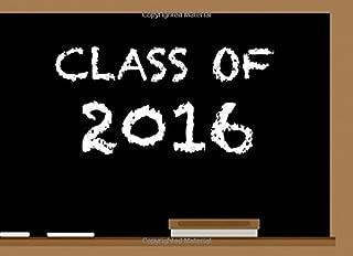 Class Of 2016: High School Reunion Guest Book | Class Get Together Guest Book | Keepsake Message Log | Classmate Memories | Graduation Celebration