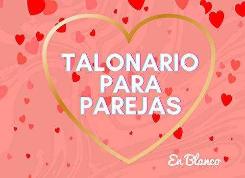 Talonario Para Parejas En Blanco: 100 Vales en blanco para regalar a tu amor en San Valentín
