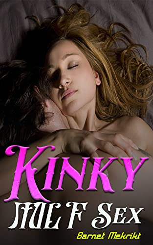 Kinky MILF Is Captured — Tremendous Sex Stories Exclusive Amazing Collection: First Time Threesome | Naughty Brats Dirty Menage Fantasy | Taboo Rough Seduced ... For Adults Compilati (English Edition)