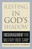 Resting in God's Shadow: Encouragement for Military Bootcamp army boots Mar, 2021