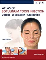 Atlas of Botulinum Toxin Injection: Dosage, Localization, Application