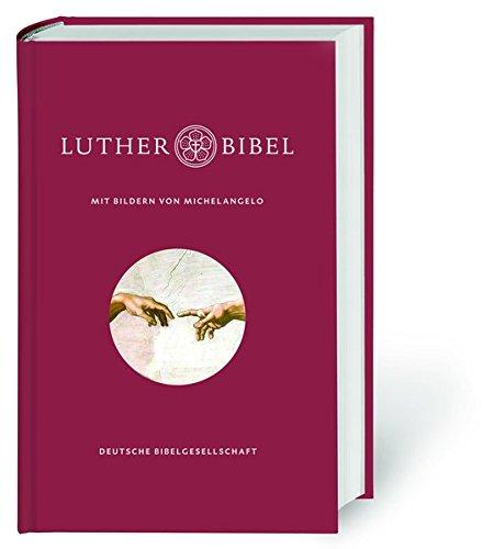 Lutherbibel mit Bildern von Michelangelo: Die Bibel nach Martin Luthers Übersetzung. Mit Apokryphen und Familienchronik