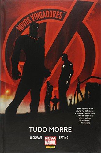 Novos Vingadores. Tudo Morre - Volume 1