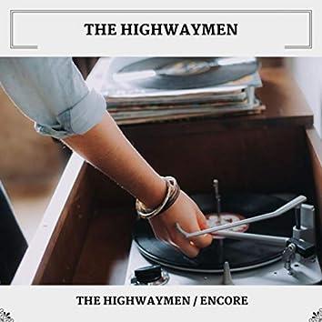 The Highwaymen / Encore