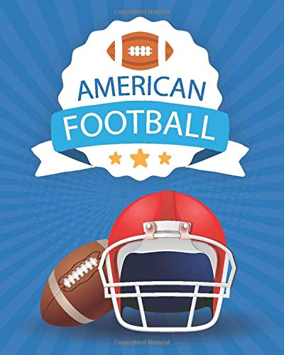 AMERICAN FOOTBALL: Coloring Book - A Coloring and Activity Book for Girls and Boys ( Teams - Players - Logos and More )