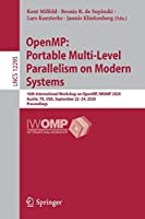 OpenMP: Portable Multi-Level Parallelism on Modern Systems: 16th International Workshop on OpenMP, IWOMP 2020, Austin, TX, USA, September 22–24, 2020, Proceedings (Lecture Notes in Computer Science (12295))