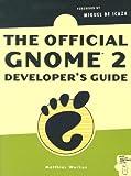 The Official GNOME 2 Developer s Guide