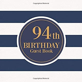 94th Birthday Guest Book: Guest Book For 94 yr Old Birthday Party - Elegant Keepsake Memory Book For Party Guests to Leave Signatures, Notes and Wishes in - Stylish Navy Stripes Cover Design