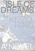 Isle of Dreams (Japanese Literature (Dalkey))