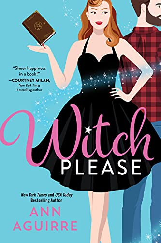 Witch Please: A Charming Small-Town Paranormal Romantic Comedy (Fix-It Witches Book 1)