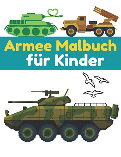 Armee Malbuch Für Kinder: Spaß lernen und Malbuch für Kinder mit Panzer,Soldaten,Hubschrauber, Flugzeug,Panzerfahrzeugen   Tolles Geschenk für Jungs
