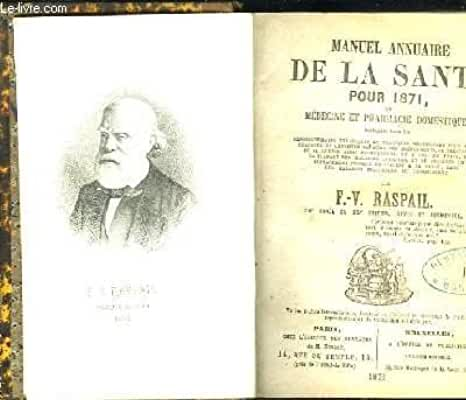 Manuel annuaire de la santé pour 1871, ou médecine et pharmacie domestiques / manuel de médecine, d'hygiène, de chrirugie et de pharmacies domestiques / annuaire de littérature médicale etrangère.