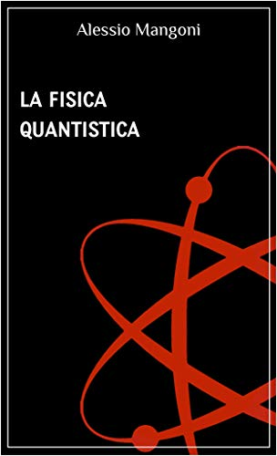 La fisica quantistica (fisica tascabile Vol. 1)