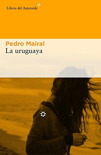 La uruguaya: 176 (Libros del Asteroide)