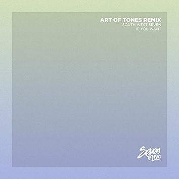 If You Want (Art Of Tones Remix)