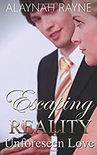 Unforeseen Love (Escaping Reality)