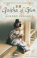 Geisha of Gion - The True Story of Japan's Foremost Geisha