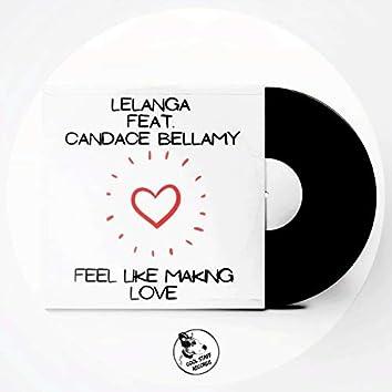 Feel Like Making Love (feat. Candace Bellamy)