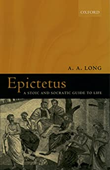 Epictetus: A Stoic and Socratic Guide to Life (English Edition) van [A. A. Long]