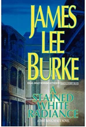 (A STAINED WHITE RADIANCE A STAINED WHITE RADIANCE ) BY Burke, James Lee (Author) Hardcover Published on (01 , 1900)