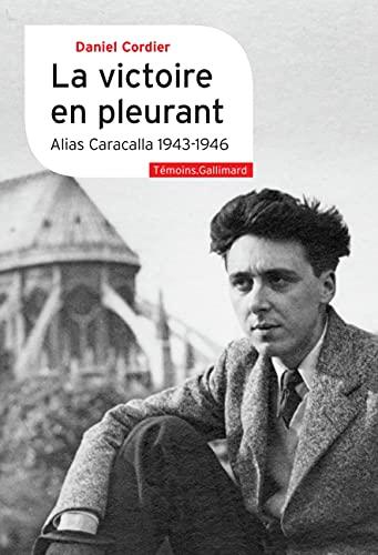La victoire en pleurant: Alias Caracalla (1943-1946)