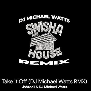 Take it Off (DJ Michael Watts RMX) (Remix)