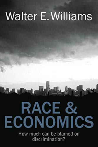 Compare Textbook Prices for Race & Economics: How Much Can Be Blamed on Discrimination? Hoover Institution Press Publication First Edition, 1st Edition ISBN 9780817912451 by Williams, Walter E.