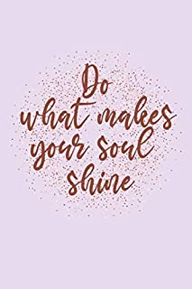 Do What Makes Your Soul Shine: Cute Pastel Purple  Notebook , Journal, Diary Gift with inspirational Quote On Glitter /  157 College Ruled pages ,6 x 9