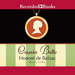 Cousin Bette                   By:                                                                                                                                 Honore de Balzac,                                                                                        Sylvia Raphael (translator)                               Narrated by:                                                                                                                                 Paul Hecht                      Length: 18 hrs and 52 mins     3 ratings     Overall 4.3