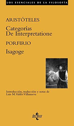 Categorias/De Interpretatione/Isagoge (Filosofía - Los esenciales de la Filosofía)