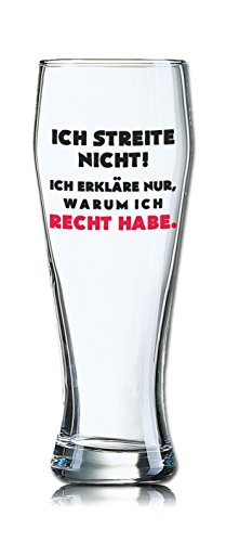 Lustiges Bierglas Weizenbierglas Bayern 0,5L - Dekor: Ich streite nicht! Ich erkläre nur, warum ich Recht habe.