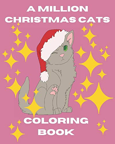 A million christmas cats coloring book: Beautiful A Million Creatures to Color For kids