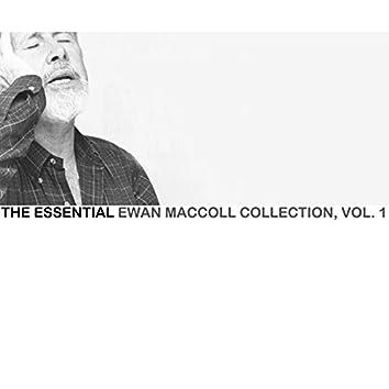 The Essential Ewan Maccoll Collection, Vol. 1