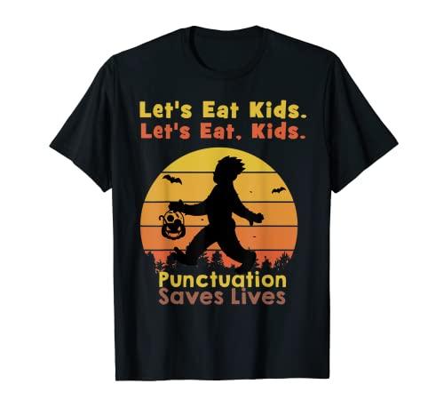 Funny bigfoot hallowee Treat Let Eat Kids Funny puntuation Camiseta