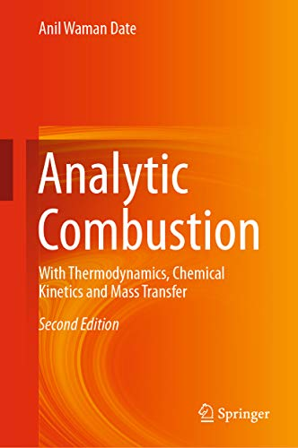 Analytic Combustion: With Thermodynamics, Chemical Kinetics and Mass Transfer (English Edition)