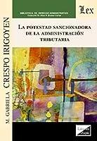 LA POTESTAD SANCIONADORA DE LA ADMINISTRACIÓN TRIBUTARIA. Especial referencia al ámbito local en España y Venezuela