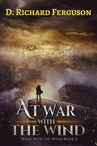 At War with the Wind: The Fight for Abigail (Walk with the Wind Book 2) by [D. Richard Ferguson]