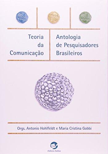 Teoria da comunicação: Antologia de pesquisadores brasileiros
