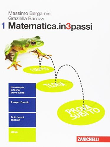 Matematica.in3passi. Per le Scuole superiori. Con aggiornamento online (Vol. 1)