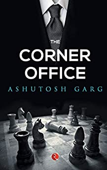 The Corner Office by [Ashutosh Garg]