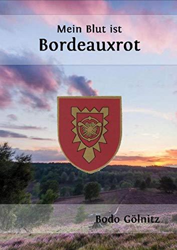 Mein Blut ist Bordeauxrot: Die Erlebnisse eines ABC-Abwehrsoldaten in den 70er Jahren