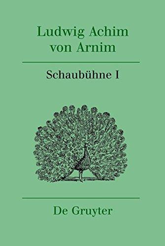 Ludwig Achim von Arnim: Werke und Briefwechsel: Schaubühne I: Band 13