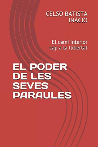 EL PODER DE LES SEVES PARAULES: El camí interior cap a la...