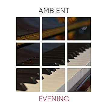 Ambient Evening Grand Piano Solos